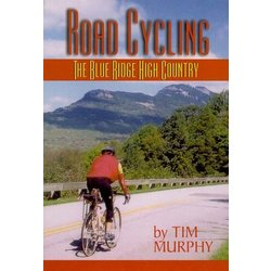 Boone Bike Road Cycling the Blue Ridge High Country Book