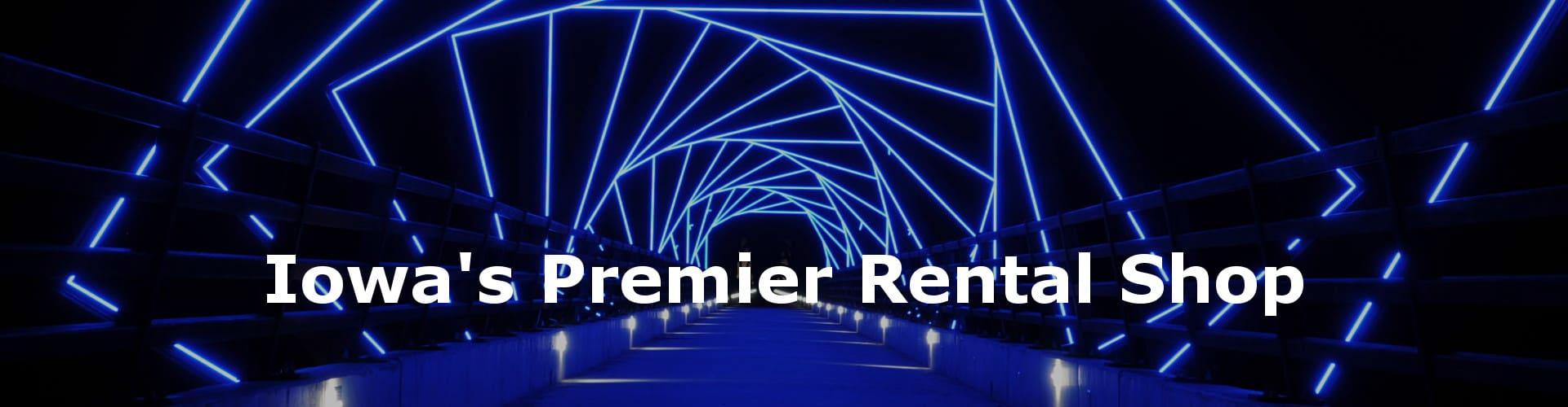 Iowa's Premier Rental Shop