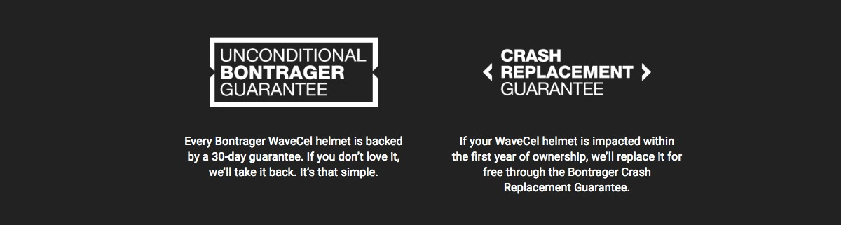 Take advantage of our Unconditional Bontrager Guarantee and Crash Replacement Guarantee.