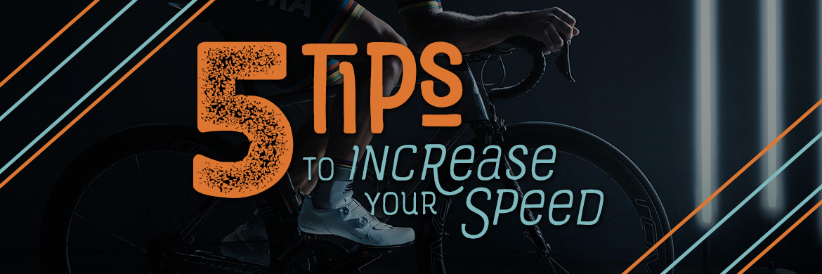 Increase your cycling speed