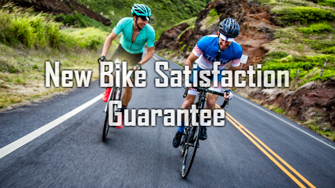 New Bike Satisfaction Guarantee