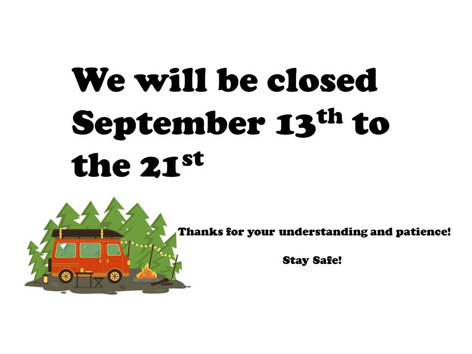 We will be closed September 13th to 21st.