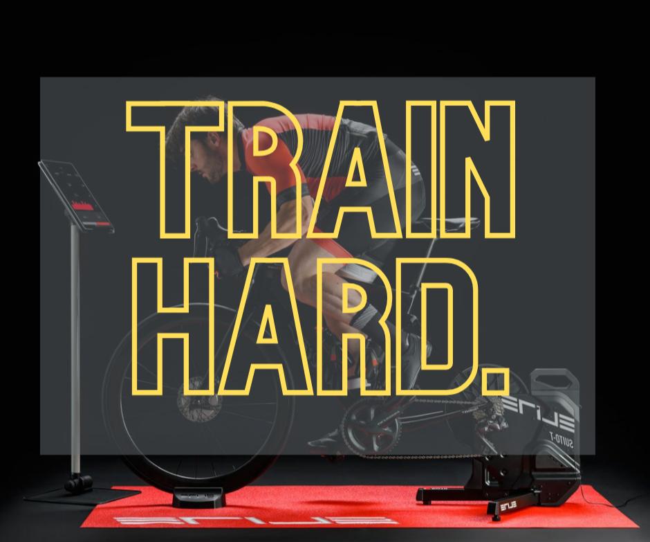 Train Hard.