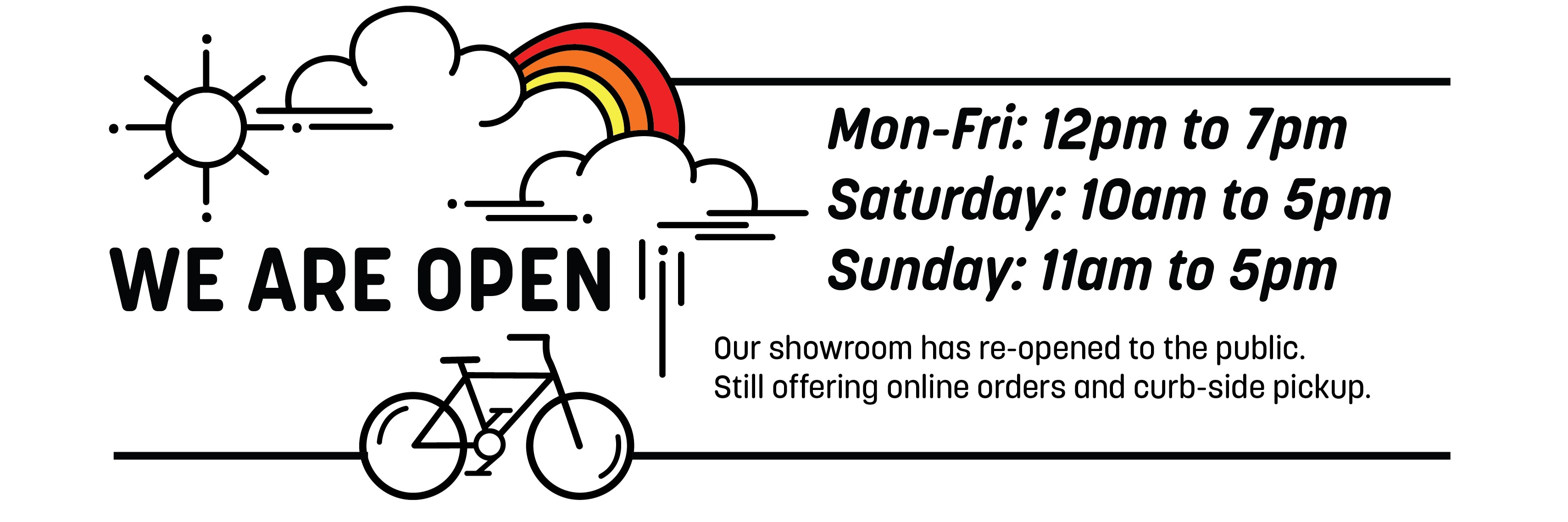 We Are Open! Monday, Mon-Fri 12pm to 7pm, Saturday: 10am -5pm, Sunday: 11am-5pm. Our showroom has re-opened to the public. Still offering online orders, curb-side pickup and city-wide delivery.