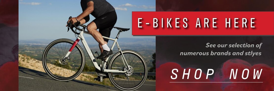 E-Bikes are here - see our selection of numerous brands and styles. Shop Now.
