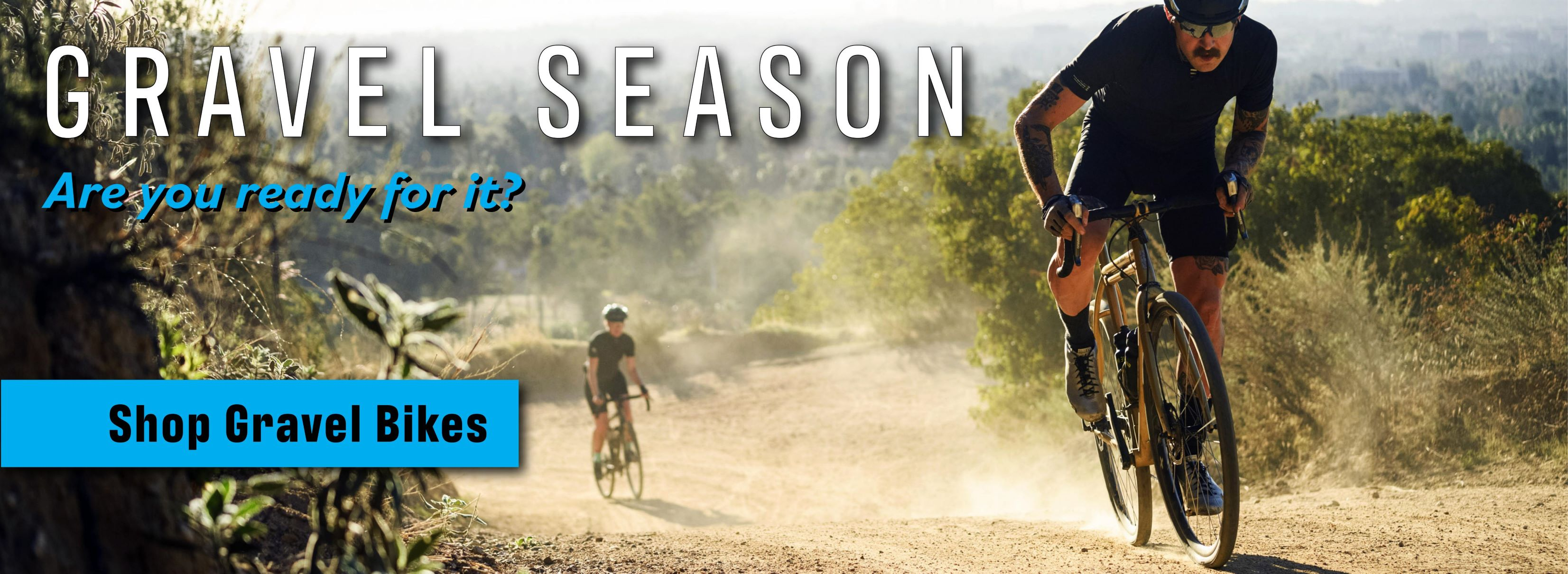 Gravel Bike Season - Are you ready for it? Shop Now