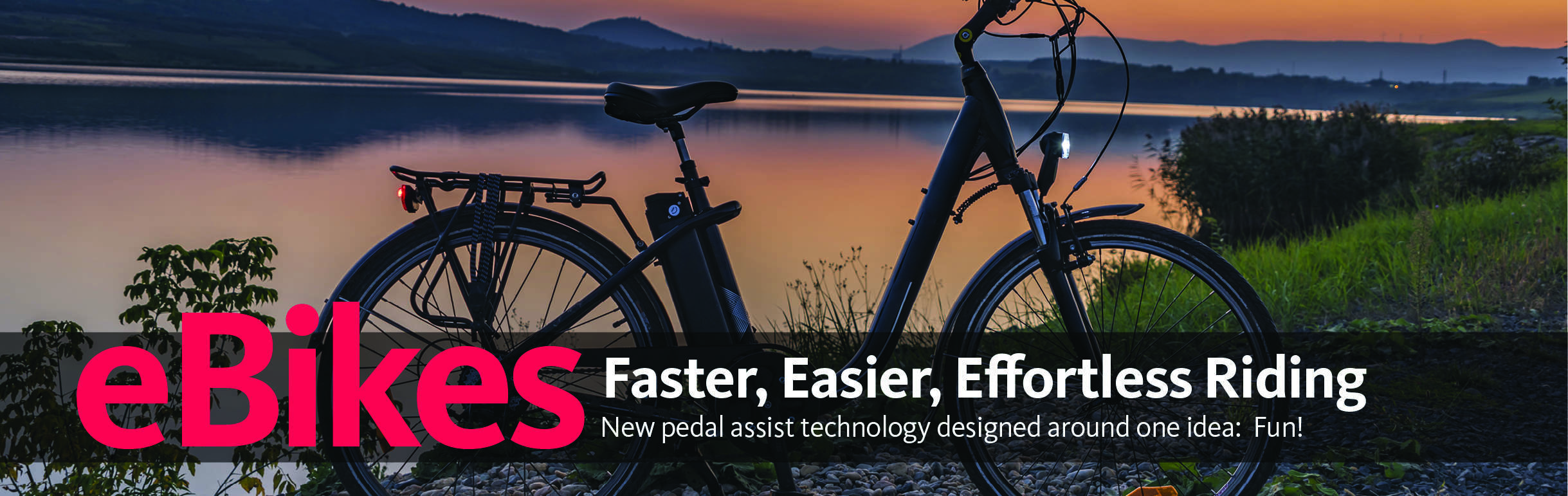 Electric bikes provide faster, easier, effortless riding.