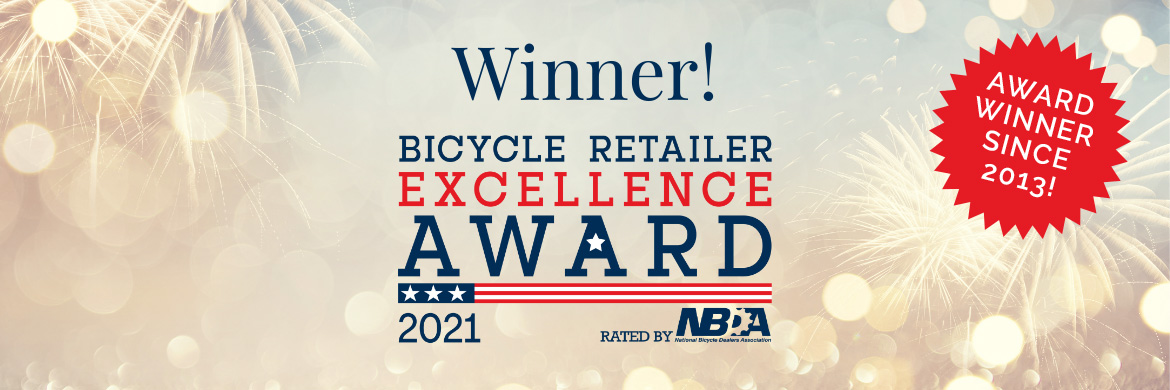 Bicycle Retailer Excellence Award Winner since 2013