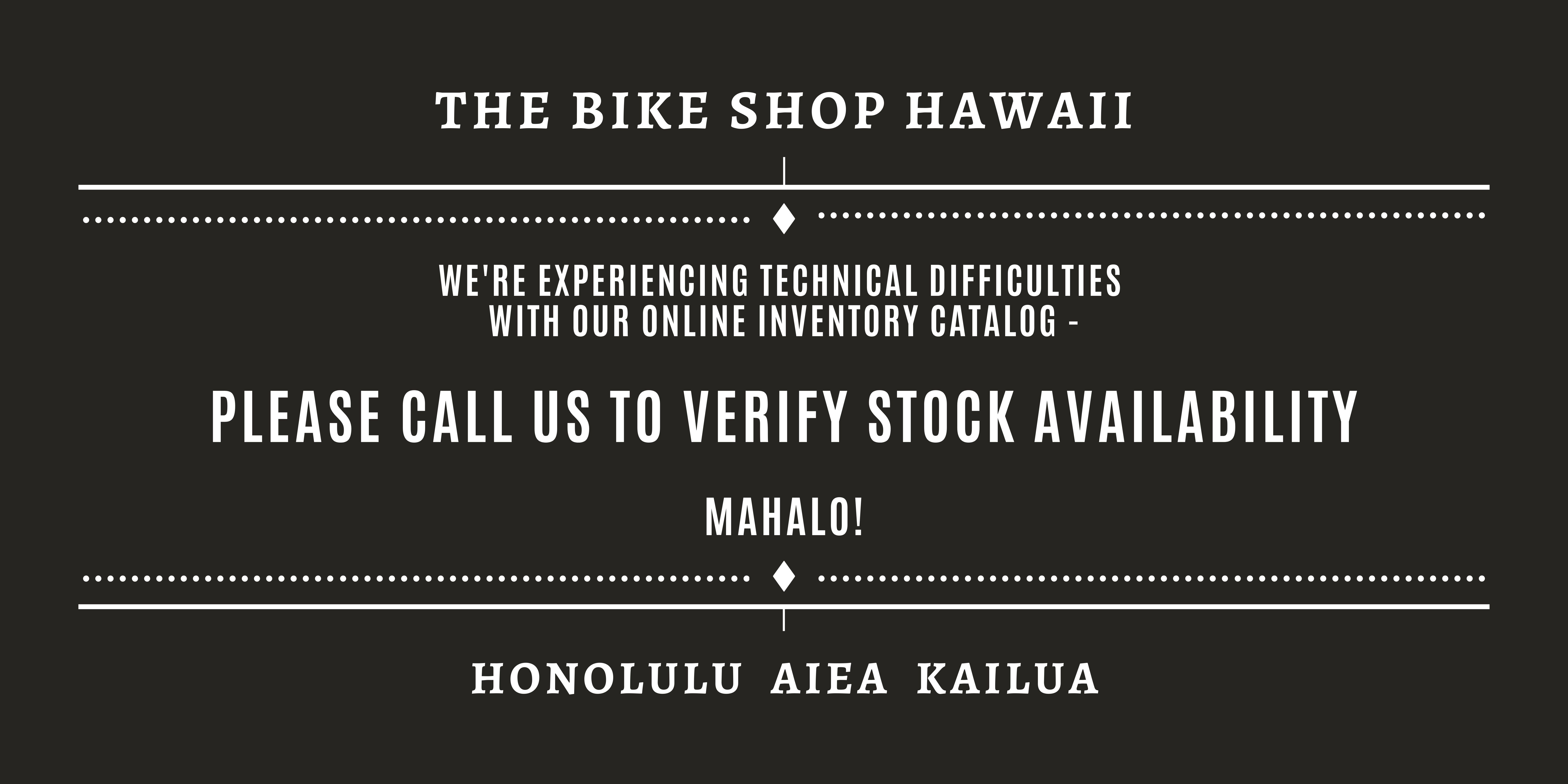 The Bike Shop Hawaii | call to confirm inventory stock