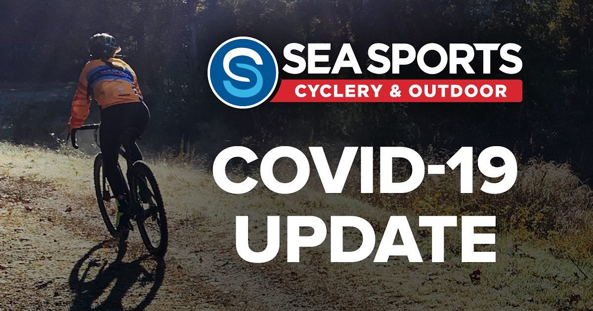 Sea Sports Cyclery & Outdoor - COVID-19 UPDATE