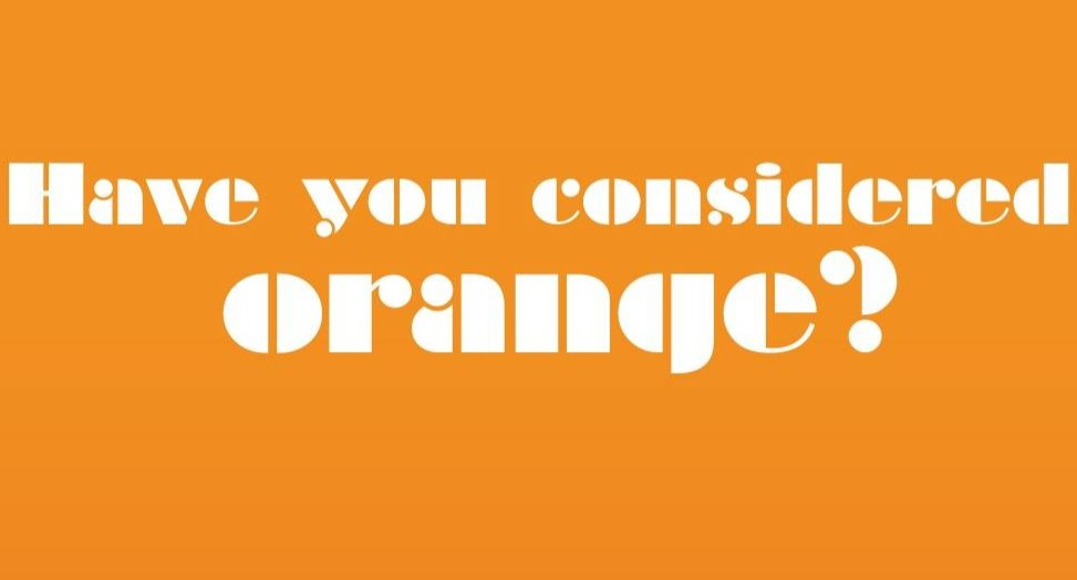 Have you considered orange?