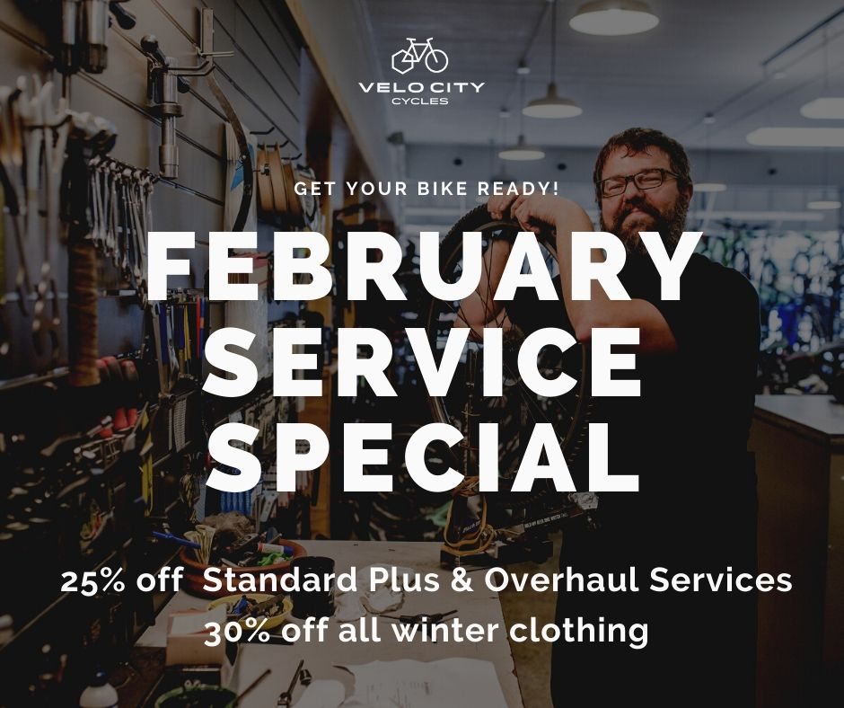 February Service Special | 25% off Standard Plus & Overhaul Services | 30% off all winter clothing