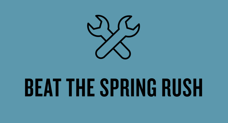 Beat the Spring Rush