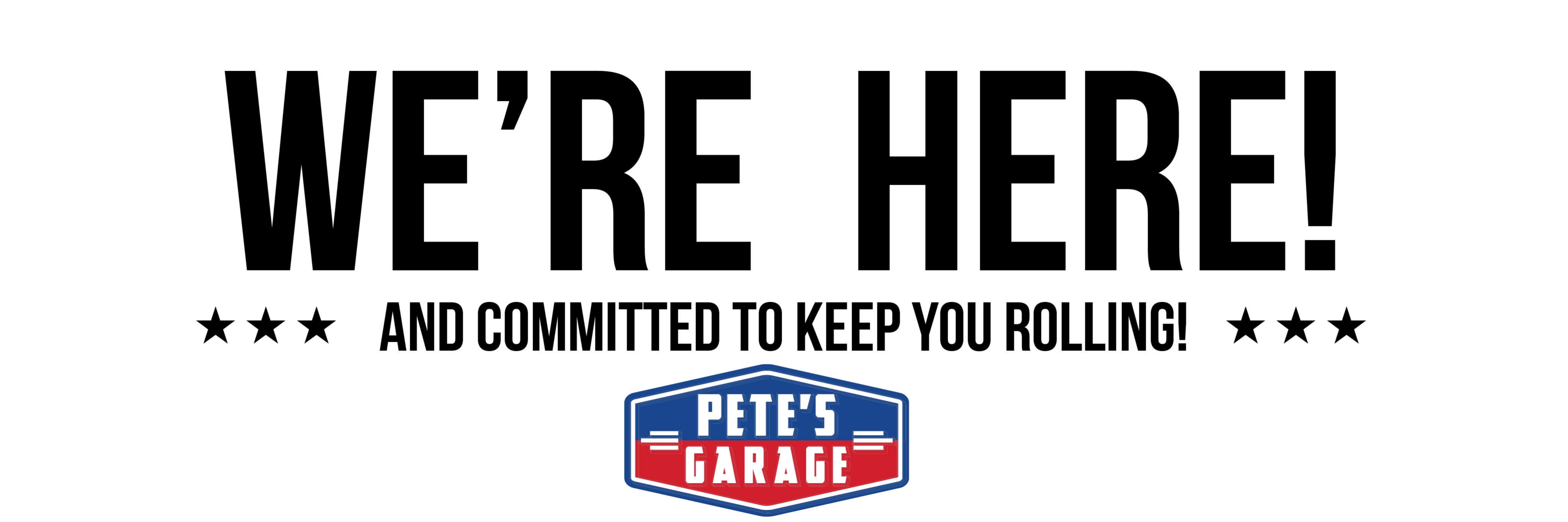 We're here and committed to keep you rolling!