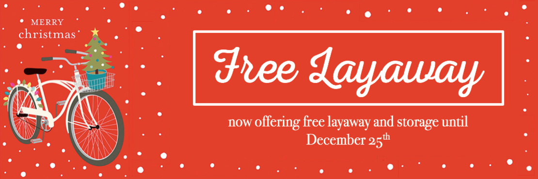 Now offering free layaway and storage until December 25 | Merry Christmas