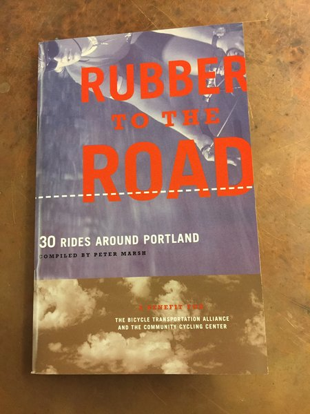 River City Bicycles Rubber To The Road, Vol. 1 : 30 Rides Around Portland