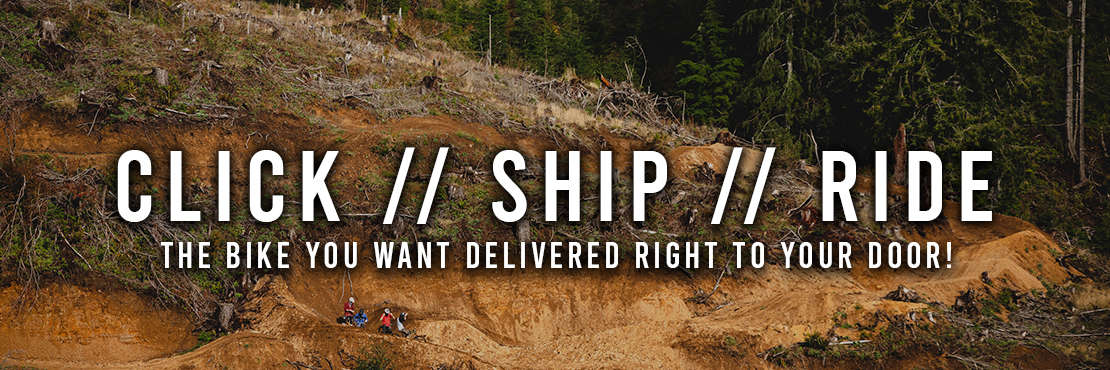 Click // Ship // Ride - The Bike You Want Delivered Right to Your Door!