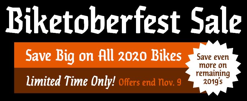 Biketoberfest Sale on All 2020 Bikes