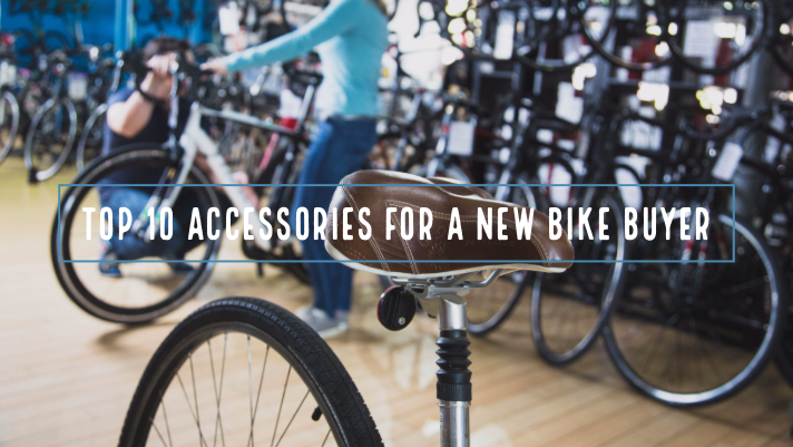 Top 10 Accessories For New Bike Buyers