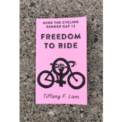 Mind the Cycling Gender Gap #2: Freedom to ride by Tiffany F. Lam