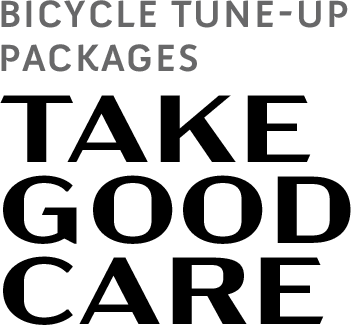 Bicycle Tune-up Packages. Take Good Care.