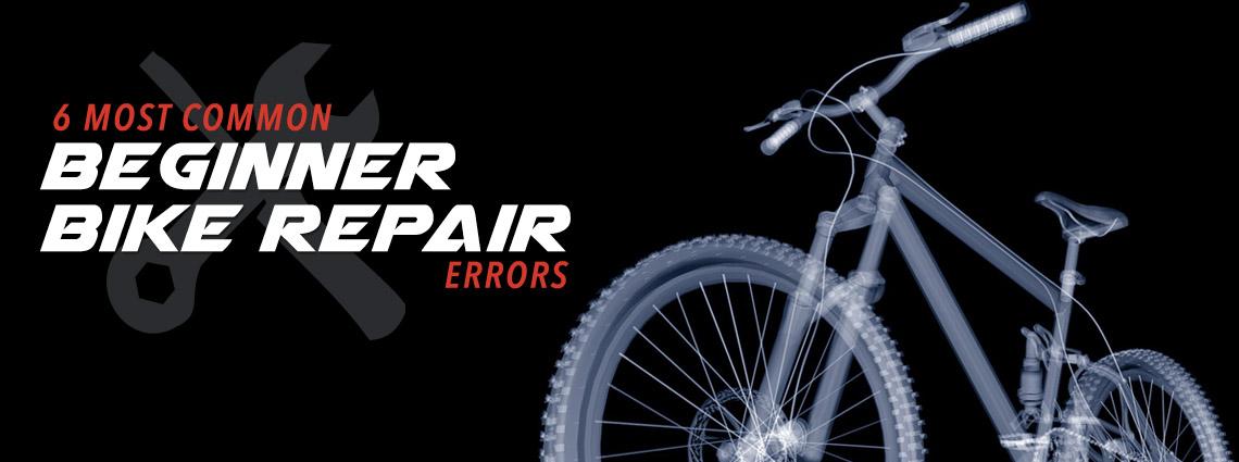 Beginner Bike Repair Errors