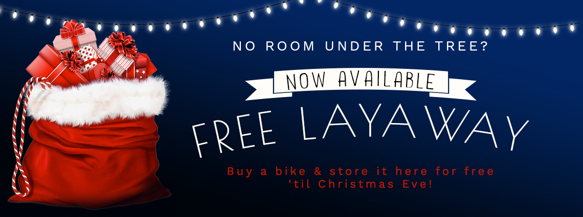 Buy a bike & store it here until Christmas!