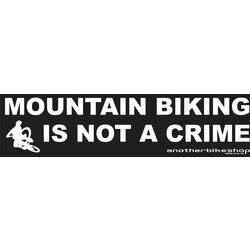 Another Bike Shop MTB is not a Crime Bumper Sticker