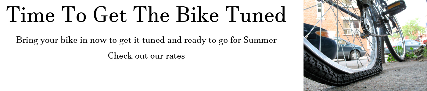 Time To Get Your Bike Tuned - Click for rates