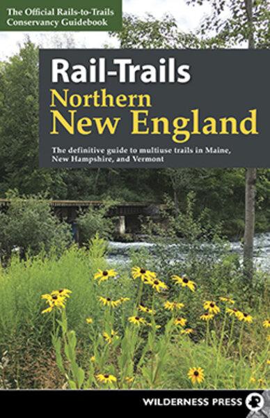 Martins Bike & Fitness Northern New England Rail-Trails Book