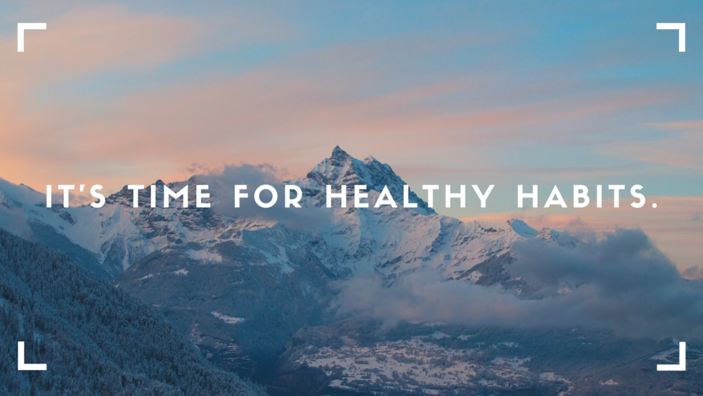 It's Time for healthy habits.