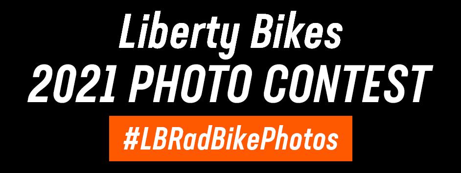 Liberty Bikes 2021 Photo Contest #LBRadBikePhotos