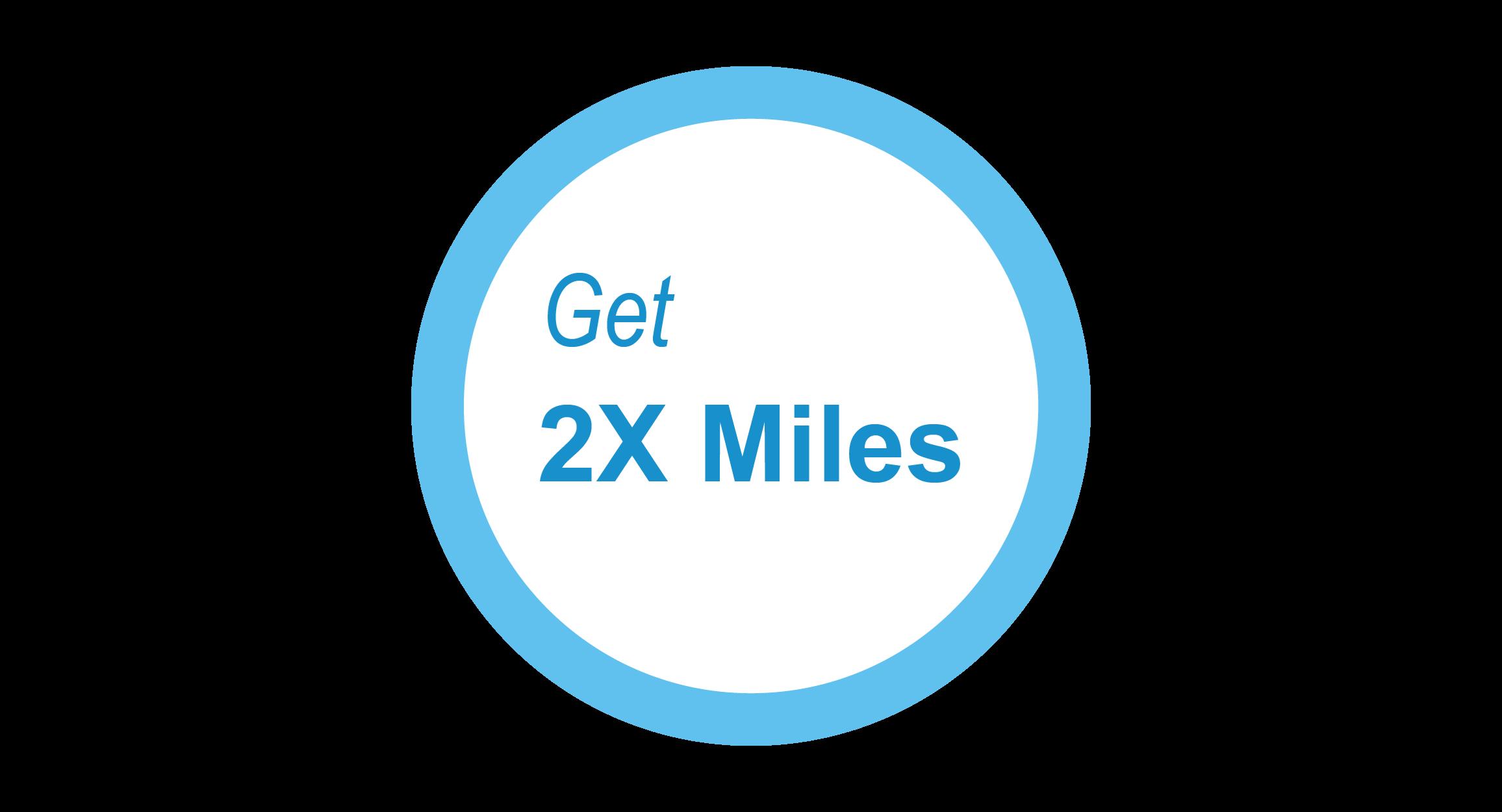 Get 2X Miles