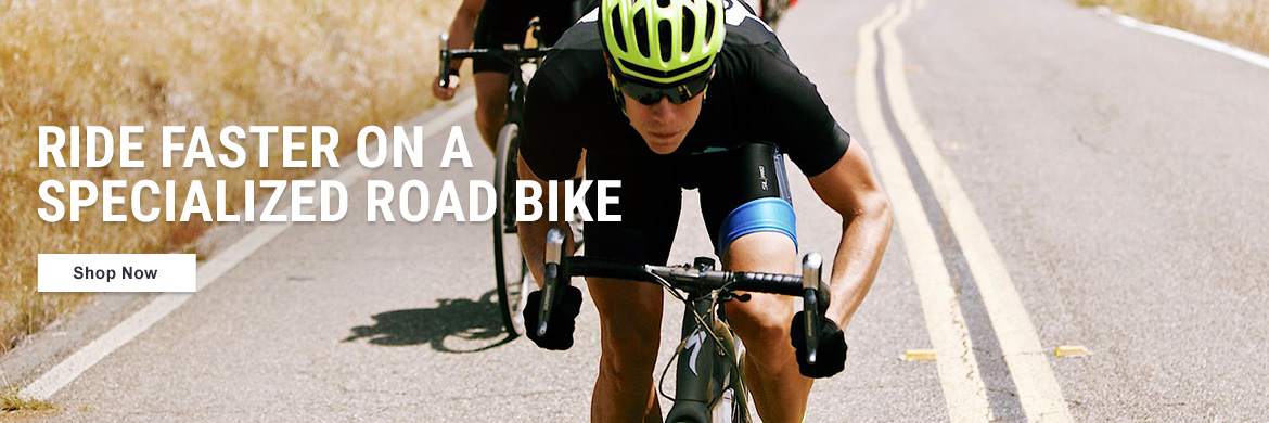 RIDE FASTER ON A SPECIALIZED ROAD BIKE