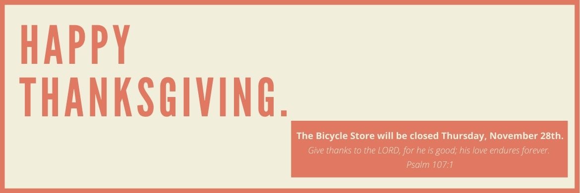 Thanksgiving Blessings to you from The Bicycle Store