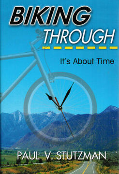Wandering Home Books Biking Through - It's About Time by Paul V. Stutzman