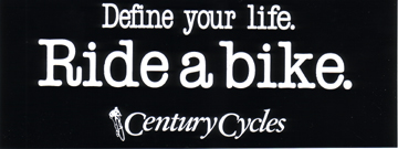 "Century Cycles ""Define Your Life. Ride a Bike."" Bumper Sticker"