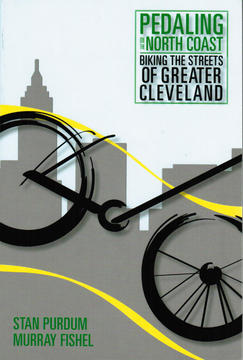 The University of Akron Press Pedaling on the North Coast: Biking the Streets of Greater Cleveland