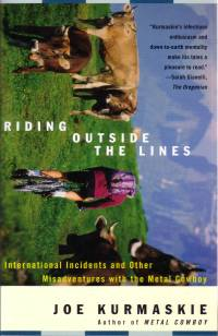 Random House Riding Outside the Lines - International Incidents and Other Misadventures with the Metal Cowboy
