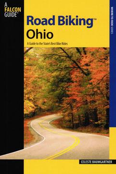 Falcon Guides Road Biking Ohio by Celeste Baumgartner