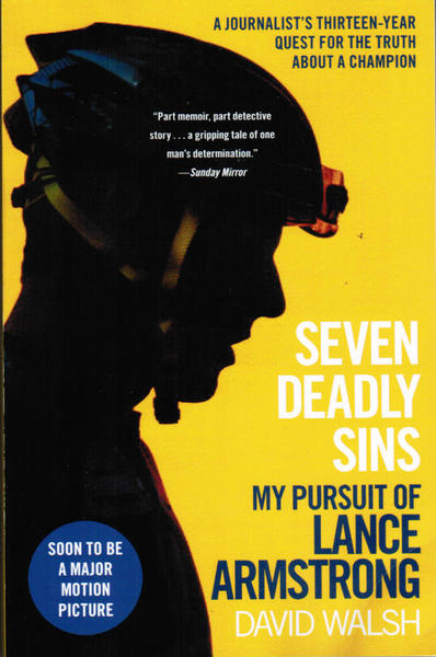 Atria Books Seven Deadly Sins: My Pursuit of Lance Armstrong by David Walsh