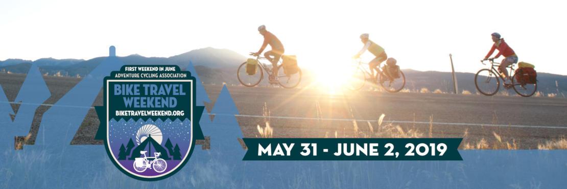 Bike Travel Weekend - May 31 thru June 2, 2019